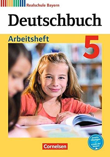 Deutschbuch - Realschule Bayern 2017: 5. Jahrgangsstufe - Arbeitsheft mit Lösungen (Deutschbuch - Sprach- und Lesebuch / Realschule Bayern 2017)
