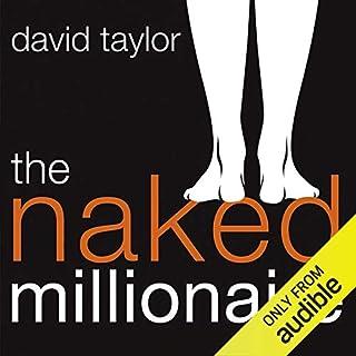 The Naked Millionaire     The Ultimate Fast-Track Guide to Wealth, Freedom, and Fufillment               Di:                                                                                                                                 David Taylor                               Letto da:                                                                                                                                 Lisa Coleman                      Durata:  7 ore e 29 min     Non sono ancora presenti recensioni clienti     Totali 0,0