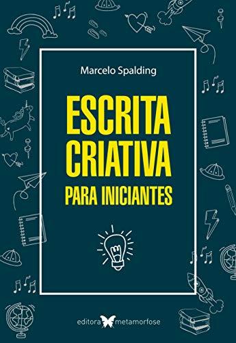 Escrita Criativa para Iniciantes - 2ª edição