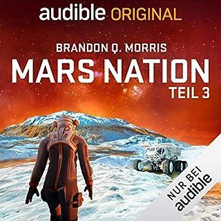 Mars Nation 3                   Autor:                                                                                                                                 Brandon Q. Morris                               Sprecher:                                                                                                                                 Mark Bremer                      Spieldauer: 8 Std. und 39 Min.     39 Bewertungen     Gesamt 4,6