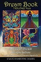 Mystical Dream Interpretation and Dictionary of Dream Symbols (Dream Book Trilogy)