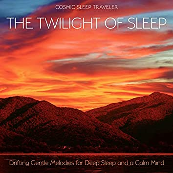 The Twilight of Sleep: Drifting Gentle Melodies for Deep Sleep and a Calm Mind