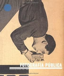 Fotografía Pública: Photography in Print 1919-1939 (Spanish and English Edition)