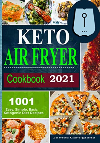 Keto Air Fryer Cookbook 2021: Quick and Easy