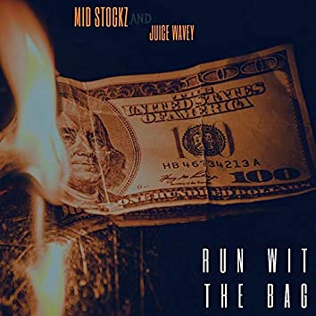 Run Wit the Bag (feat. Juice Wavey)