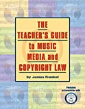 Image of The Teacher's Guide to Music, Media and Copyright Law (Reference)