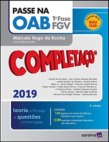 Passe na OAB : Completaço® : 1ª fase FGV : Teoria unificada - 5ª edição de 2019: Teoria Unificada e Questões Comentadas