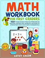 Math Workbook for First Graders: 100+ Pages Of Daily Practice Problems on Addition, Subtraction, Geometry, and More To Strengthen Your Child's Math Fundamentals