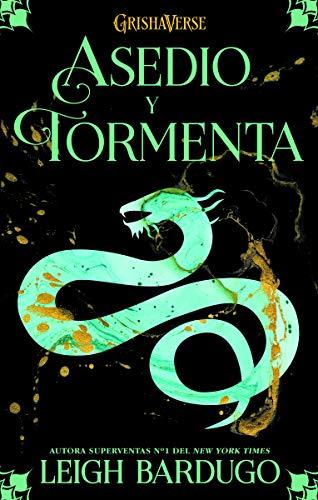 Asedio y tormenta: Grishaverse, trilogía Sobra y hueso, 2 (Trilogía Sombra y hueso)