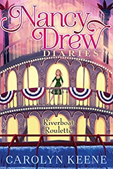 Riverboat Roulette (Nancy Drew Diaries Book 14) by [Carolyn Keene]