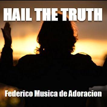 Hail the Truth