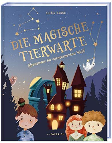 Kinderbuch - DIE MAGISCHE TIERWARTE: Abenteuer im versteinerten Wald (Band 1, Kinderbuch ab 8 Jahre) (PAPERISH Kinderbuch): Band 1, Kinderbuch ab 8 Jahren