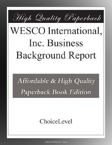 WESCO International, Inc. Business Background Report