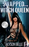 Swapped by the Witch Queen: A Steamy Gender Swap Fantasy Romance Omnibus