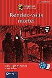 Rendez-vous mortel: Compact Lernkrimi. Französisch Grundwortschatz - Niveau A2 (Compact Lernkrimi - Kurzkrimis)
