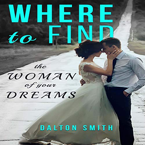 Where to Find: The Woman of Your Dreams cover art
