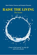 RAISE THE LIVING: Zen Koans - A way to find yourself in daily life and in the absolute
