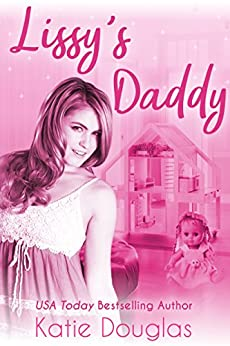 Lissy's Daddy: An ageplay romance (Coast Side Daddies Book 1) by [Katie Douglas]