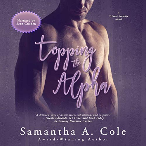 Topping The Alpha Audiobook By Samantha A Cole Audible