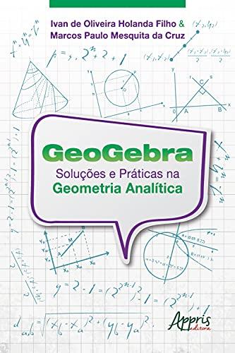 Geogebra: Soluções e Práticas na Geometria Analítica