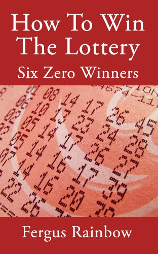 How To Win The Lottery: Six Zero Winners (English Edition)
