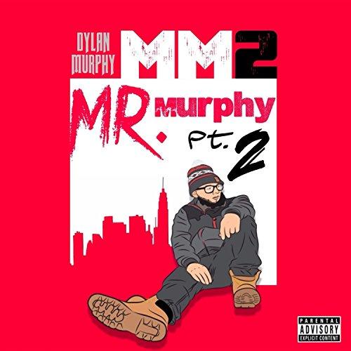 Mr. Murphy, Pt. 2 (M.M.2) [Explicit]
