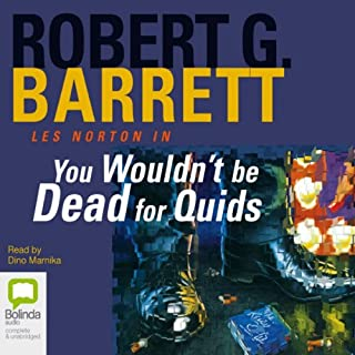 You Wouldn't Be Dead for Quids                   By:                                                                                                                                 Robert G. Barrett                               Narrated by:                                                                                                                                 Dino Marnika                      Length: 8 hrs and 49 mins     109 ratings     Overall 4.7