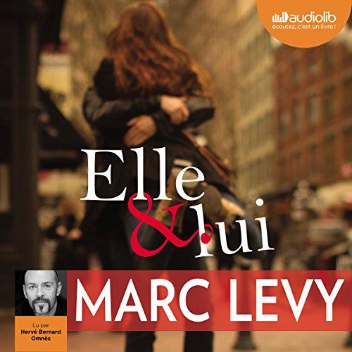 Elle et lui                   De :                                                                                                                                 Marc Levy                               Lu par :                                                                                                                                 Hervé Bernard Omnès                      Durée : 7 h     101 notations     Global 3,9