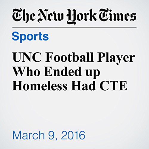 UNC Football Player Who Ended up Homeless Had CTE audiobook cover art