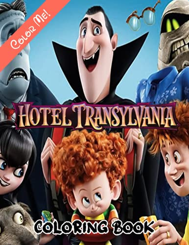 Color Me! - Hotel Transylvania Coloring Book: Brilliant Way To Building Soft Skills For Kids Of All Ages Through A Bunch Of Adorable Designs Of Hotel Transylvania