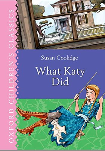 What Katy Did (Oxford Children's Classics): What Katy Did