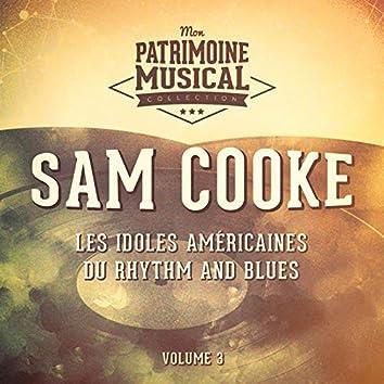Les idoles américaines du rhythm and blues : Sam Cooke, Vol. 3