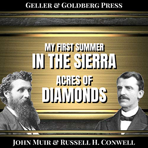 My First Summer in the Sierra & Acres of Diamonds (Annotated)                   By:                                                                                                                                 John Muir,                                                                                        Russell H. Conwell                               Narrated by:                                                                                                                                 Brian Henderson,                                                                                        Daniel Galvez II                      Length: 6 hrs and 42 mins     Not rated yet     Overall 0.0