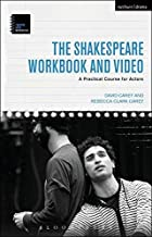 he Shakespeare Workbook and Video: A Practical Course for Actors by David Carey (2015-06-18)