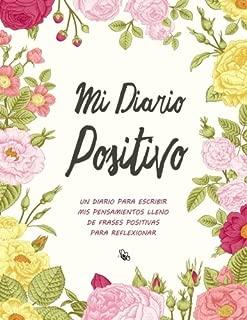 Mi Diario Positivo - Un Diario Para Escribir Mis Pensamientos: Lleno de Frases Positivas Para Reflexionar - Diario Personal Para Escribir Mujer (Diarios Para Escribir) (Volume 4)