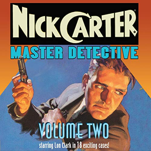Nick Carter, Master Detective: Volume Two audiobook cover art