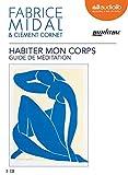 Habiter mon corps - Livre audio 3 CD audio