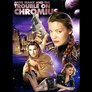 Anne Manx and the Trouble On Chromius audiobook cover art