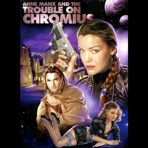 『Anne Manx and the Trouble On Chromius』のカバーアート