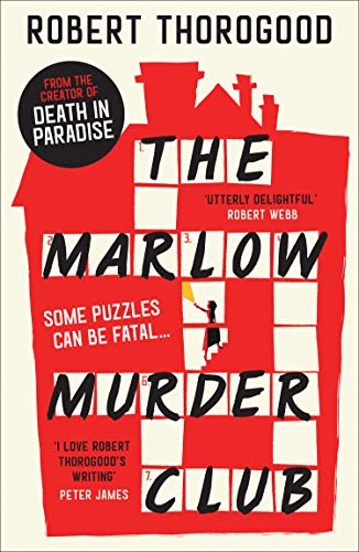 The Marlow Murder Club: The first novel in a gripping new cosy crime and mystery series from the creator of the hit TV series Death in Paradise (English Edition)