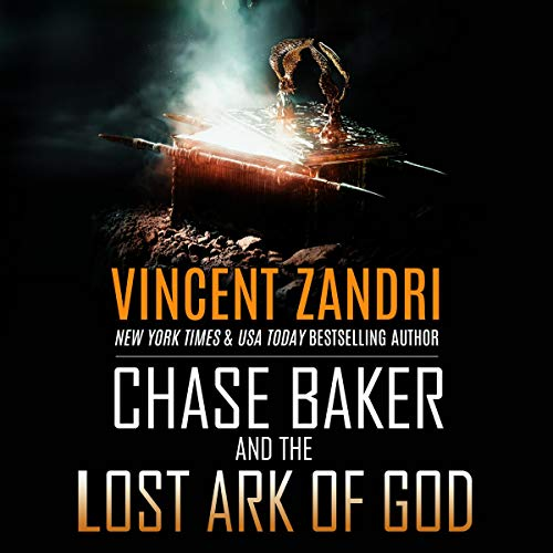 Chase Baker and the Lost Ark of God Audiobook By Vincent Zandri cover art