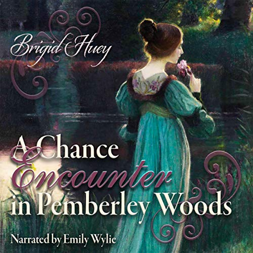 A Chance Encounter in Pemberley Woods cover art
