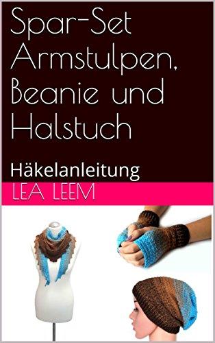 Spar-Set Armstulpen, Beanie und Halstuch: Häkelanleitung