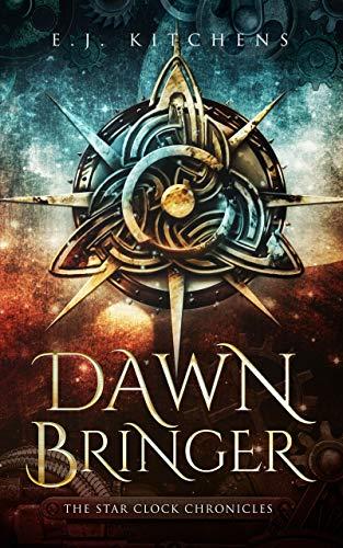 Dawn Bringer (The Star Clock Chronicles Book 1)