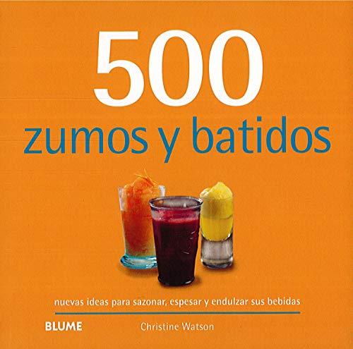 500 zumos y batidos (500 recetas)