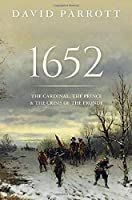 1652: The Cardinal, the Prince, and the Crisis of the Fronde