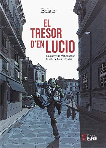 El tresor d'en Lucio: Una novel·la gràfica sobre la vida de Lucio Urtubia (NOVEL LA GRAFICA)