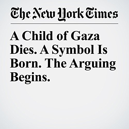 A Child of Gaza Dies. A Symbol Is Born. The Arguing Begins. copertina