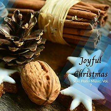 Joy To The Life - Solo Piano Christmas Music, Vol. 7