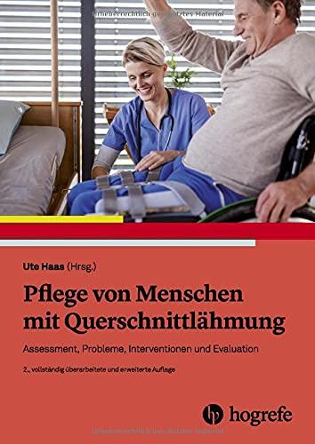 Pflege von Menschen mit Querschnittlähmung: Assessment, Probleme, Interventionen und Evaluation